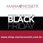 BLACK FRIDAY 2015 na Maria Rossetti